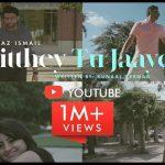 Ayaz Ismail's Jithey Tu Jaaye Crosses 2 Million